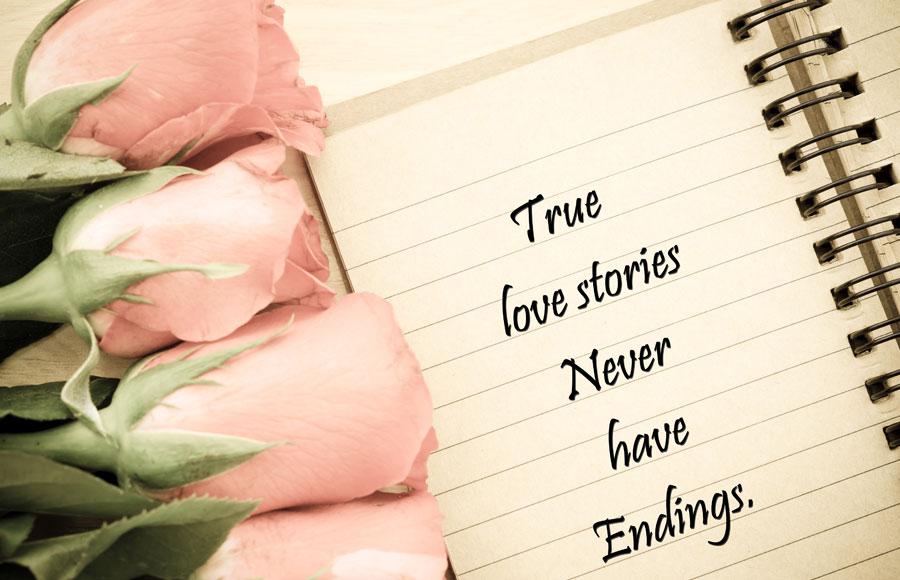 True Love Stories Never Have Endings. ~Richard Bach - Rockwood Manor